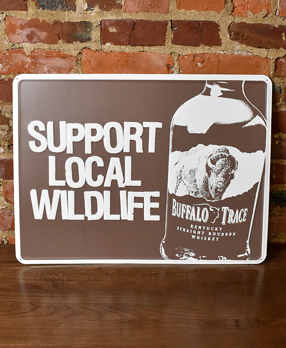 Buffalo Trace 'Support Local Wildlife' Metal Wildlife Sign
