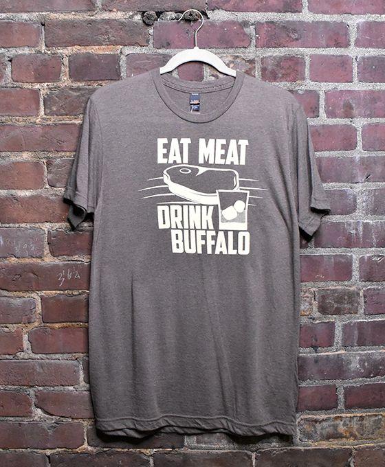 Eat Meat. Drink Buffalo. T-Shirt